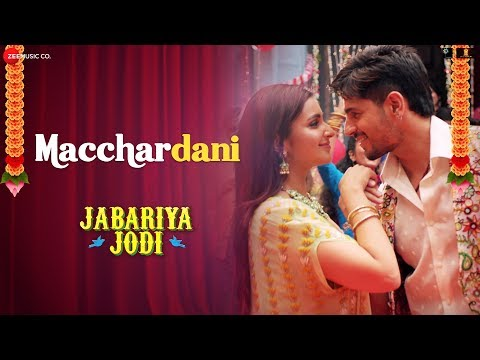 Macchardani   Jabariya Jodi   Sidharth Malhotra & Parineeti Chopra   Vishal Mishra & Jyotica Tangri