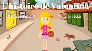 Zap zap - L'Histoire de Valentina en Dessin Animé - Par le Zap Kids