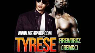 Tyrese - Fireworkz (Remix) (feat. T.I.) lyrics (Chinese translation). | [Verse 1: Big Sean]