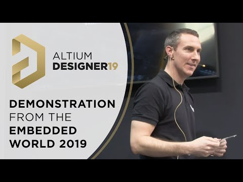 Embedded World 2019 - Altium Designer 19 Demo at the  (with Tony Folan)