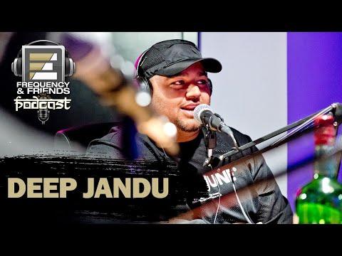 Deep Jandu | Frequency & Friends Podcast | Season 4 | Episode 4