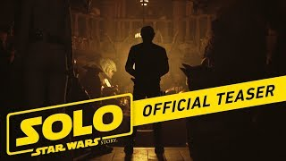 Video Solo: A Star Wars Story Official Teaser MP3, 3GP, MP4, WEBM, AVI, FLV Februari 2018