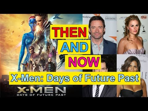X-Men Days of Future Past Actor/Actress Then and Now - Before After Movies Actors Real Names 2017