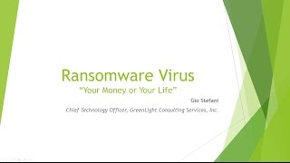 The Ransomware Virus...Your money or your life