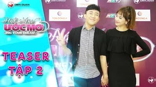 Hát mãi ước mơ  Teaser tập 2: Trấn Thành, Hariwon ...