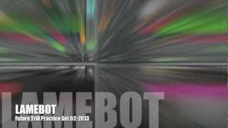 LAMEBOT Future Trill Practice DJ Set Teaser Clip [iPhone Ready]