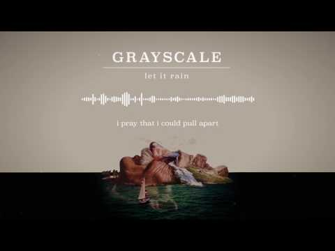 Grayscale - Let It Rain