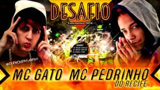 MC GATO E MC PEDRINHO DO RECIFE - DESAFIO - ÁUDIO OFICIAL 2016