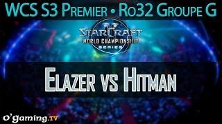 Elazer vs Hitman - WCS S3 Premier League - Ro32 - Groupe G