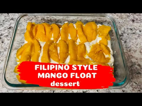 HOW TO MAKE FILIPINO STYLE MANGO FLOAT DESSERT, quick and easy    Mhalou's Cuisine & Lifestyle