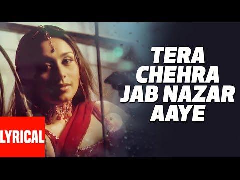 Video Tera Chehra Jab Nazar Aaye Lyrical Video | Tera Chehra | Adnan Sami Feat. Rani Mukherjee download in MP3, 3GP, MP4, WEBM, AVI, FLV January 2017