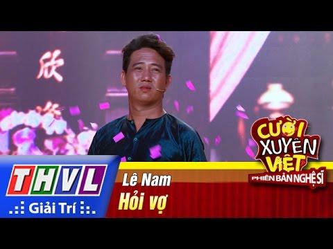 Cười xuyên Việt Phiên bản nghệ sĩ 2016 Tập 2 - Hỏi vợ - Lê Nam