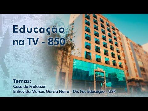 Casa do Professor / Entrevista Marcos Garcia Neira - Dir. Fac Educação - USP