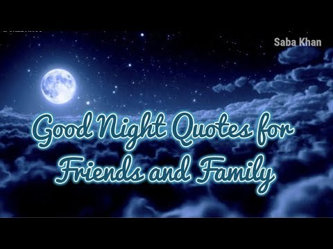 Family quotes - Good Night Quotes For My Friends And Family  Beautiful quotes  Saba Khan
