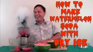 How to Make Watermelon Soda with Dry Ice