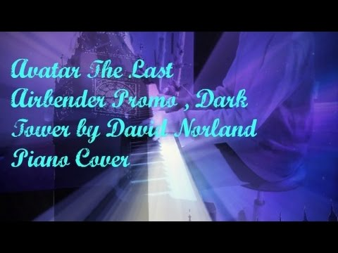 ATLA Promo / Dark Tower By David Norland Piano Cover