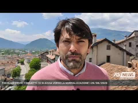 FOCOLAIO COVID, CINQUETTI: 'CI SI AVVIA VERSO LA NORMALIZZAZIONE' | 29/06/2020