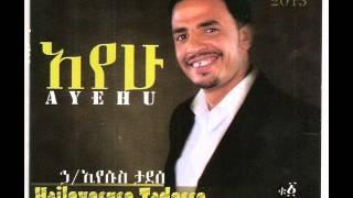 Haile Tadesse Ethiopian Protestant Mezmur 2014 Bewodedegn