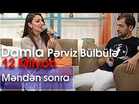 Damla və Pərviz Bülbülə - Məndən sonra (10dan sonra)