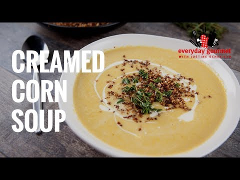 Creamed Corn Soup | Everyday Gourmet S7 E10
