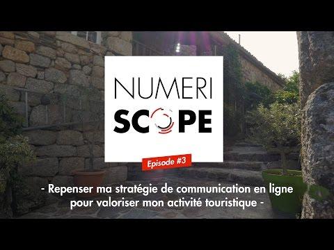 Numériscope #3 Une stratégie de communication en ligne pour valoriser son activité touristique