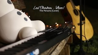 Last Christmas - Wham!   Cover by THE PERSONS