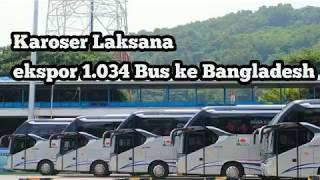 Video karoseri laksana ekspor 1.034 unit bus ke bangladesh MP3, 3GP, MP4, WEBM, AVI, FLV Agustus 2018