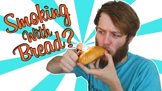 SMOKING WEED WITH BREAD??? by Strain Central