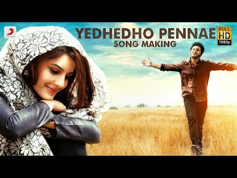 Meendum Oru Kadhal Kathai - Yedhedho Pennae Making