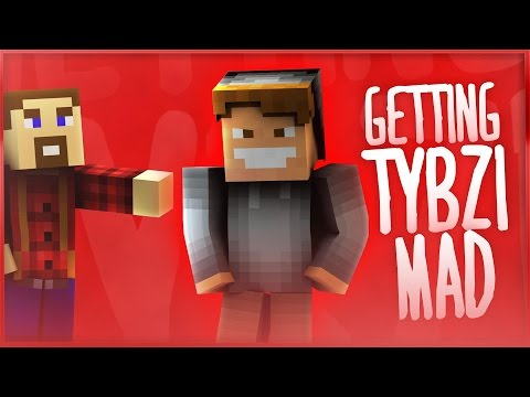 GETTING TYBZI MAD (Minecraft Funny Moments)