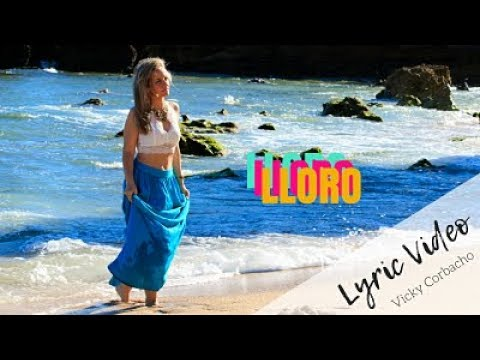 Vicky Corbacho - Lloro (Bachata) | Lyric Video