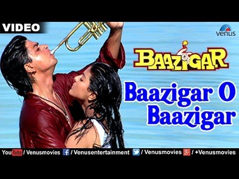 Baazigar O Baazigar - Baazigar
