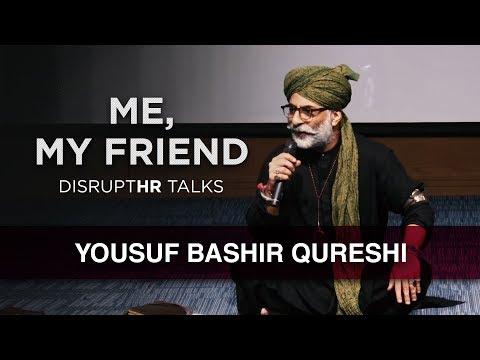 Yousuf Bashir Qureshi  | Me, My Friend | DisruptHR Talks | YBQ
