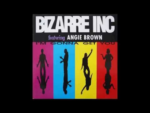 Bizarre Inc. feat. Angie Brown - I'm Gonna Get You (