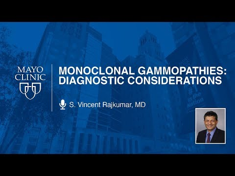Monoclonal Gammopathies: Diagnostic Considerations by S. Vincent Rajkumar, MD | Preview