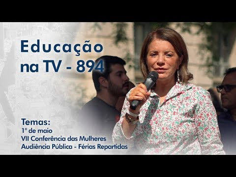 1° de maio / VII Conferência das Mulheres / Audiência Pública - Férias Repartidas