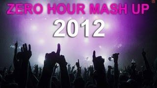 ZERO HOUR MASHUP 2012