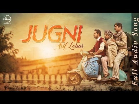 Jugni (Full Audio Song) | Arif Lohar | Latest Punj