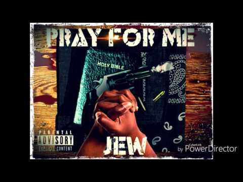 "JEW-""PRAY FOR ME"""