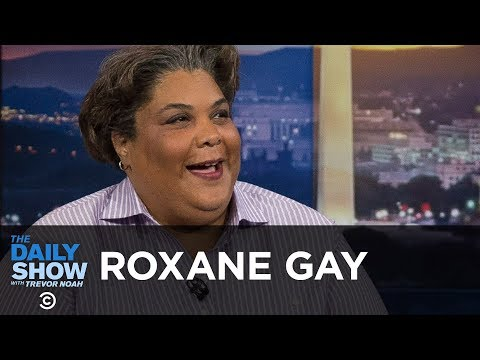 Roxane Gay Fitting Into the World in