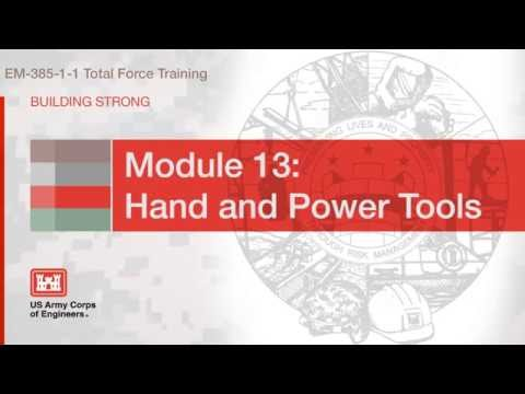 NAVFAC Safety Training Module 13: Hand & Power Tools
