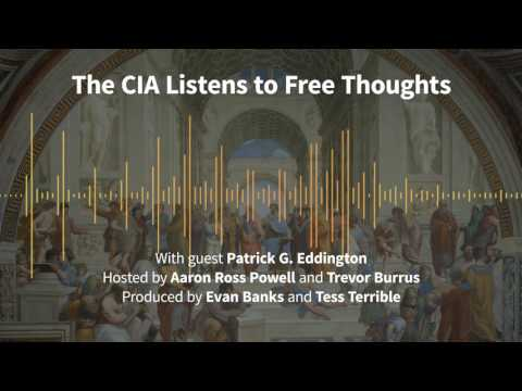 Episode 179: The CIA is Listening to Free Thoughts (with Patrick G. Eddington)