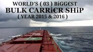 Video WORLDS' (03) BIGGEST BULK CARRIER SHIP 2016 MP3, 3GP, MP4, WEBM, AVI, FLV Mei 2018