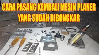Cara Memasang Kembali Mesin Planer Yang Sudah Dibongkar karena di service atau dibetulkan atau diganti komponen-komponen yang ada di dalam mesin serut kayu. (Reassemble the machine planer who already dismantled).Yang Hobby Memasak silahkan klik :Channel Resep Ermahttps://www.youtube.com/channel/UCptVUOUaEz4FeQieUEaJXwg