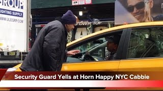 Security Guard Confronts Horn Happy NYC Cabbie