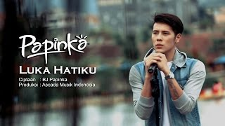 Papinka - Luka Hatiku  (Official Music Video with Lyric) Video