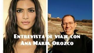 Entrevista de viaje con Ana Maria Orozco