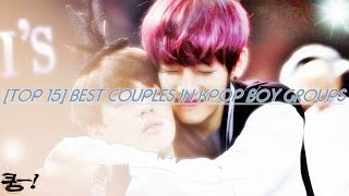 Video [TOP 15] BEST COUPLES IN KPOP BOY GROUPS MP3, 3GP, MP4, WEBM, AVI, FLV Maret 2018
