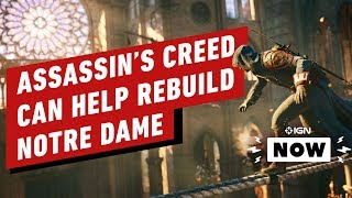 How Assassin's Creed Could Help Rebuild Notre Dame - IGN Now by IGN