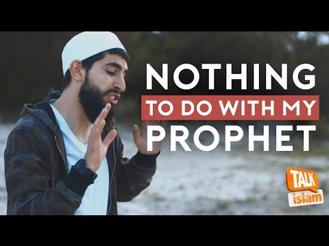 NOTHING TO DO WITH MY PROPHET